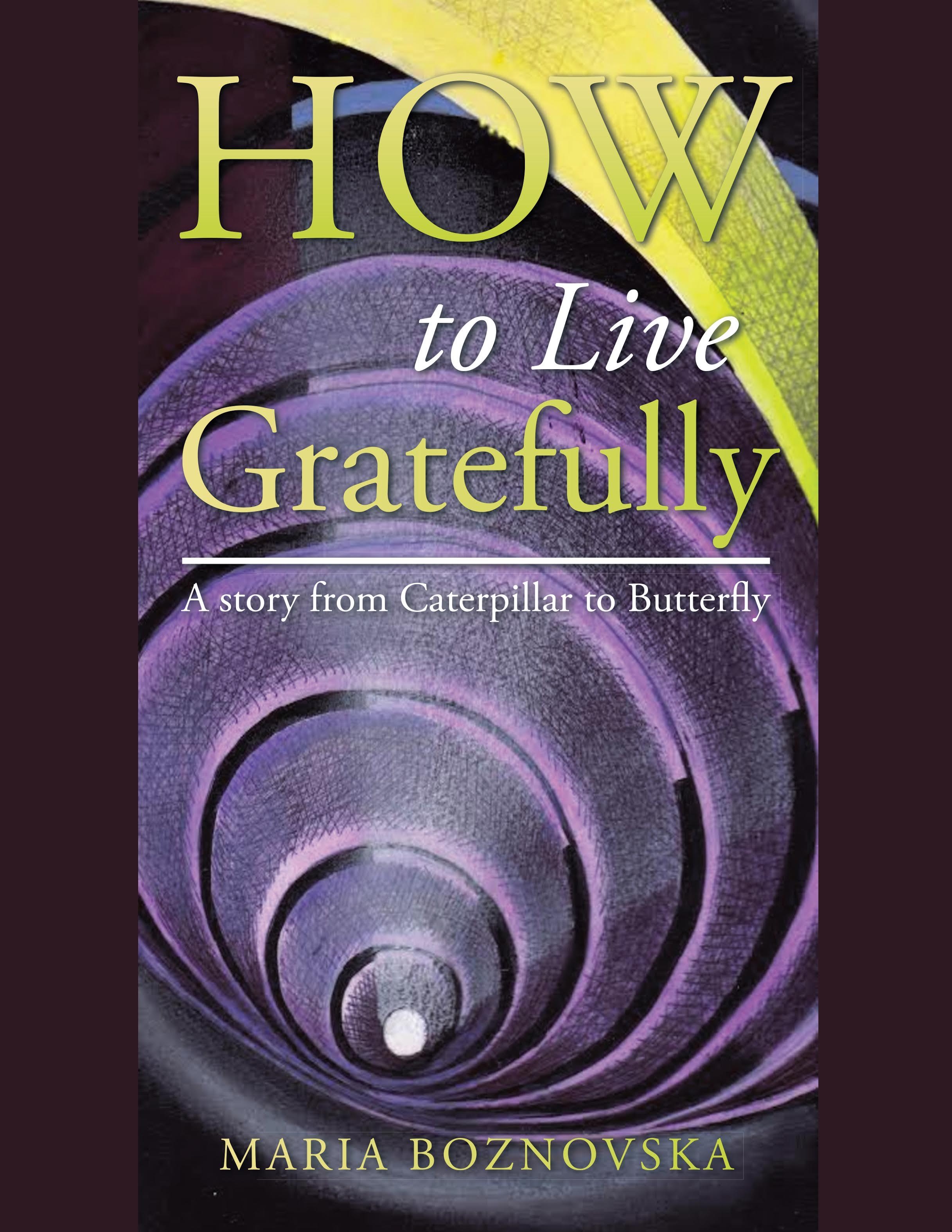 how to live gratefullyby maria boznovska